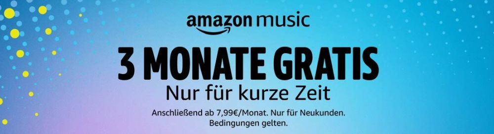 amazon music unbegrenzt 3 monate frei