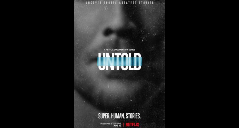 Netflix 'Untold' Sports Documentary Series hat jetzt einen Trailer