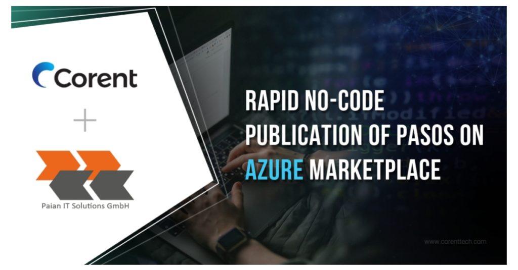 Paian IT Solutions hat den Marketizer ™ von Corent verwendet, um seinen PASOS-Cloud-Optimierungsdienst schnell im Azure Marketplace zu veröffentlichen