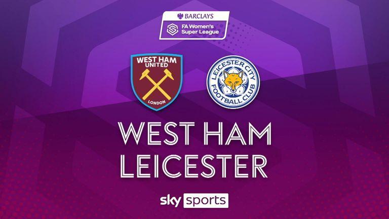 WSL West Ham gegen Leicester